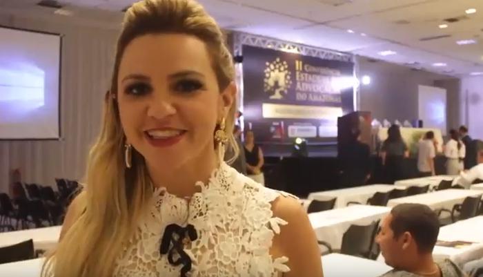 Adriana Lo Presti fala sobre a II Conferência Estadual da Advocacia do Amazonas